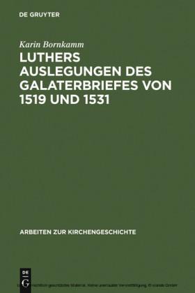 Luthers Auslegungen des Galaterbriefes von 1519 und 1531