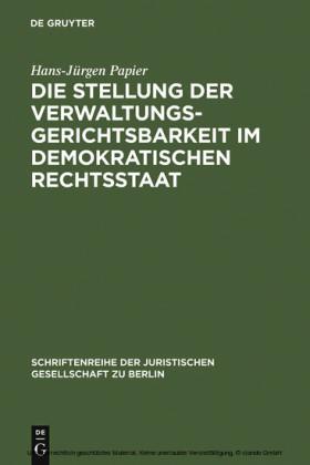 Die Stellung der Verwaltungsgerichtsbarkeit im demokratischen Rechtsstaat