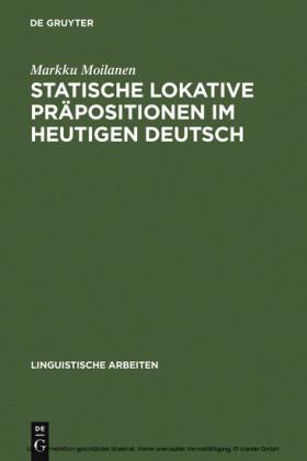 Statische lokative Präpositionen im heutigen Deutsch