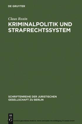 Kriminalpolitik und Strafrechtssystem