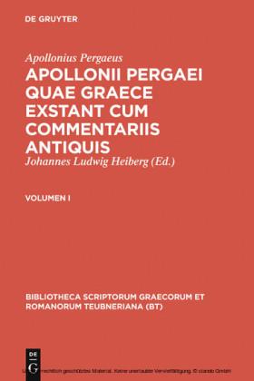 Apollonius Pergaeus: Apollonii Pergaei quae Graece exstant cum commentariis antiquis. I. Tl.1