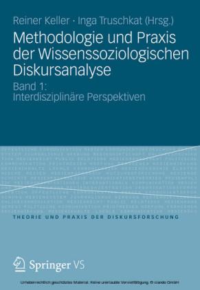 Methodologie und Praxis der Wissenssoziologischen Diskursanalyse