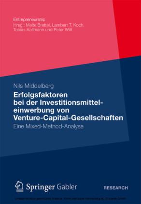 Erfolgsfaktoren bei der Investitionsmitteleinwerbung von Venture-Capital-Gesellschaften