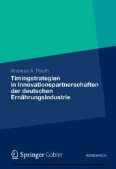 Timingstrategien in Innovationspartnerschaften der deutschen Ernährungsindustrie