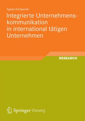 Integrierte Unternehmenskommunikation in international tätigen Unternehmen
