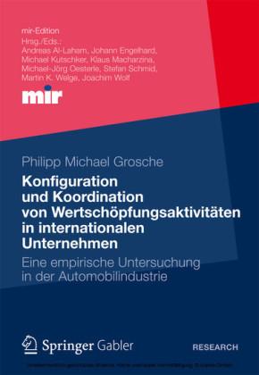 Konfiguration und Koordination von Wertschöpfungsaktivitäten in internationalen Unternehmen