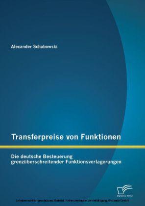Transferpreise von Funktionen: Die deutsche Besteuerung grenzüberschreitender Funktionsverlagerungen