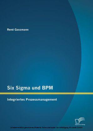 Six Sigma und BPM: Integriertes Prozessmanagement