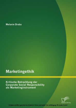 Marketingethik: Kritische Betrachtung der Corporate Social Responsibility als Marketinginstrument