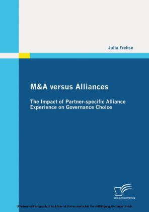 M&A versus Alliances: The Impact of Partner-specific Alliance Experience on Governance Choice