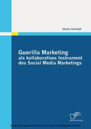 Guerilla Marketing als kollaboratives Instrument des Social Media Marketings