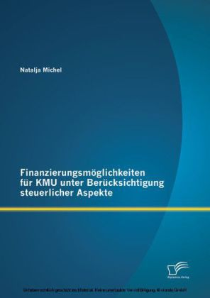 Finanzierungsmöglichkeiten für KMU unter Berücksichtigung steuerlicher Aspekte