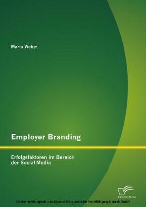 Employer Branding: Erfolgsfaktoren im Bereich der Social Media