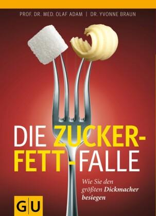 Die Zucker-Fett-Falle