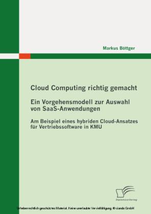 Cloud Computing richtig gemacht: Ein Vorgehensmodell zur Auswahl von SaaS-Anwendungen