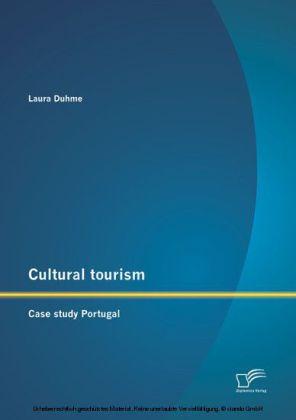 Cultural tourism: Case study Portugal