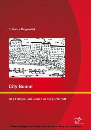 City Bound: Das Erleben und Lernen in der Großstadt