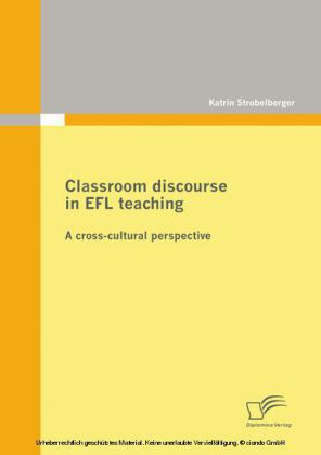 Classroom discourse in EFL teaching: A cross-cultural perspective