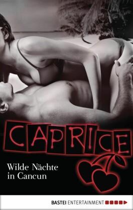 Wilde Nächte in Cancun - Caprice