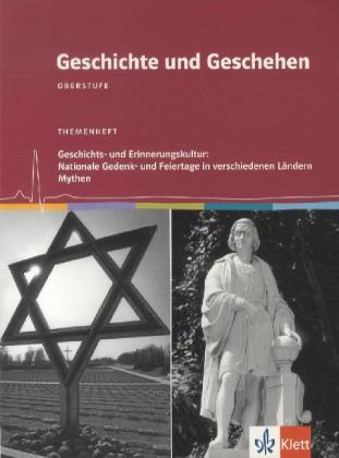 Geschichts- und Erinnerungskultur: Nationale Gedenk- und Feiertage in verschiedenen Ländern. Mythen, Themenheft