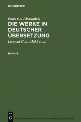 Philo von Alexandria: Die Werke in deutscher Übersetzung. Band 4. Bd.4