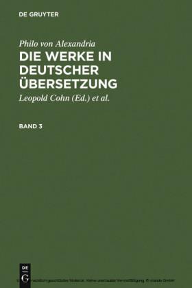 Philo von Alexandria: Die Werke in deutscher Übersetzung. Band 3. Bd.3