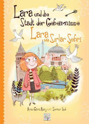 Lara und die Stadt der Geheimnisse;Lara ve Sirlar Sehri