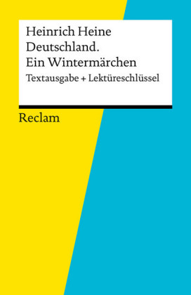 Textausgabe + Lektüreschlüssel. Heinrich Heine: Deutschland. Ein Wintermärchen