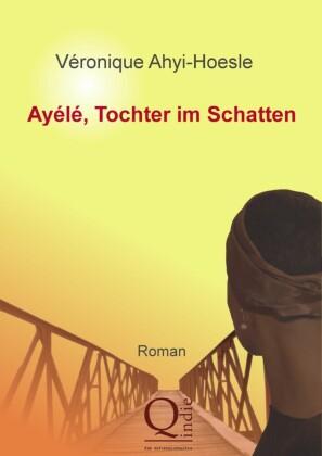 Ayélé, Tochter im Schatten