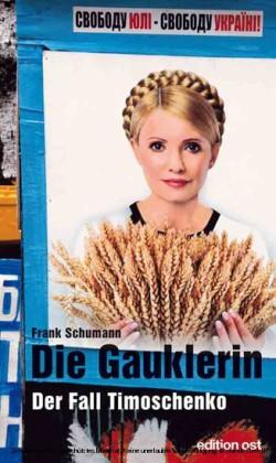 Die Gauklerin. Der Fall Timoschenko