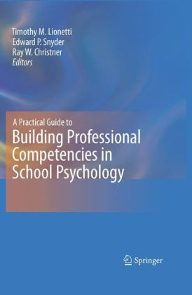 A Practical Guide to Building Professional Competencies in School Psychology