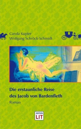 Die erstaunliche Reise des Jacob von Bardenfleth