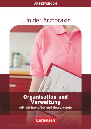 Organisation und Verwaltung in der Arztpraxis, Arbeitsbuch