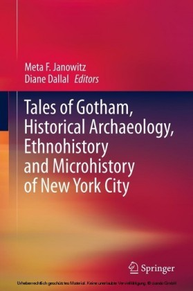 Tales of Gotham, Historical Archaeology, Ethnohistory and Microhistory of New York City