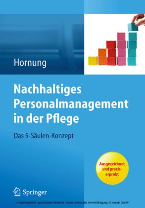 Nachhaltiges Personalmanagement in der Pflege - Das 5-Säulen Konzept