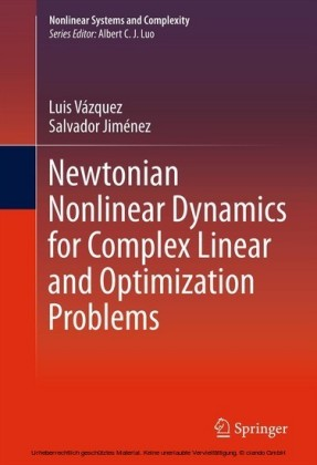 Newtonian Nonlinear Dynamics for Complex Linear and Optimization Problems