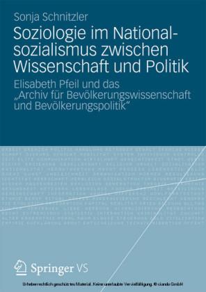 Soziologie im Nationalsozialismus zwischen Wissenschaft und Politik