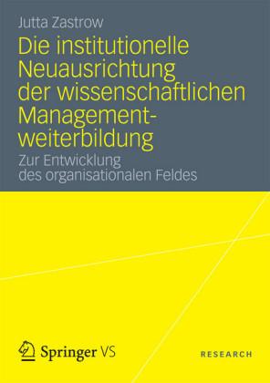 Die institutionelle Neuausrichtung der wissenschaftlichen Managementweiterbildung