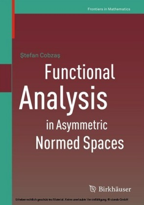 Functional Analysis in Asymmetric Normed Spaces
