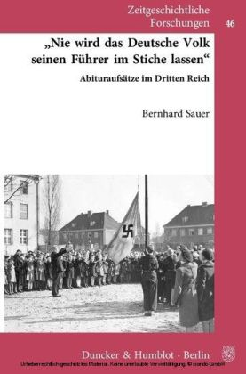 """""""Nie wird das deutsche Volk seinen Führer im Stiche lassen""""."""