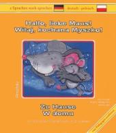 Hallo, liebe Maus! Zu Hause, Deutsch-Polnisch;Witaj, kochana Myszko! W domu