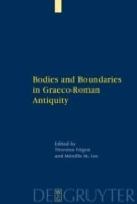 Bodies and Boundaries in Graeco-Roman Antiquity