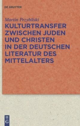 Kulturtransfer zwischen Juden und Christen in der deutschen Literatur des Mittelalters
