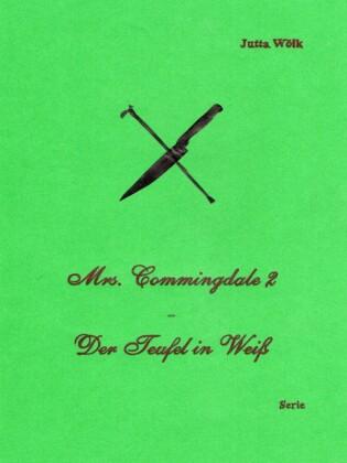 Mrs. Commingdale 2 - Der Teufel in Weiß