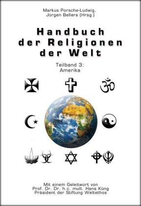 Handbuch der Religionen der Welt / Teilband 3: Amerika