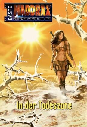 Maddrax - In der Todeszone