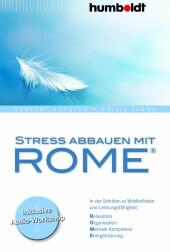 Stress abbauen mit ROME®