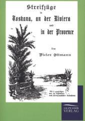Streifzüge in Toskana, an der Riviera und in der Provence