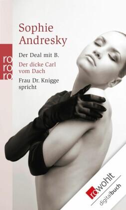 Der Deal mit B. / Der dicke Carl vom Dach / Frau Dr. Knigge spricht