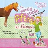 Das einzig coole Pferd, die Killerenten und ich, 2 Audio-CDs Cover